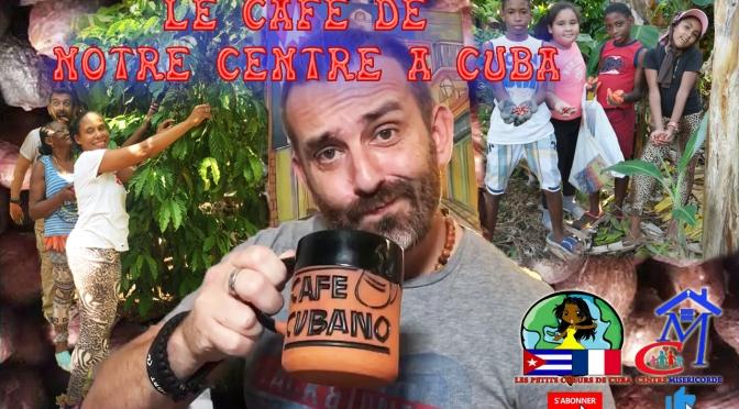 LE CAFE DE NOTRE EXPLOITATION AGRICOLE, AU CENTRE MISERICORDE DIVINE DE CUBA